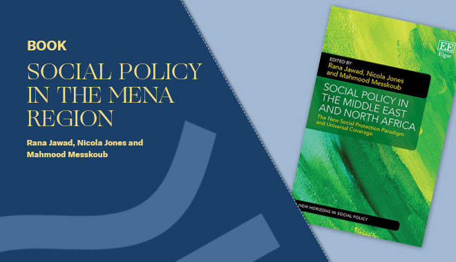Social Policy in the Middle East and North Africa: The New Social Protection Paradigm and Universal Coverage