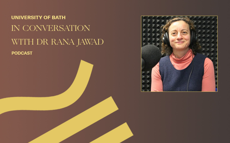 In Conversation with Dr Rana Jawad (University of Bath Podcast)