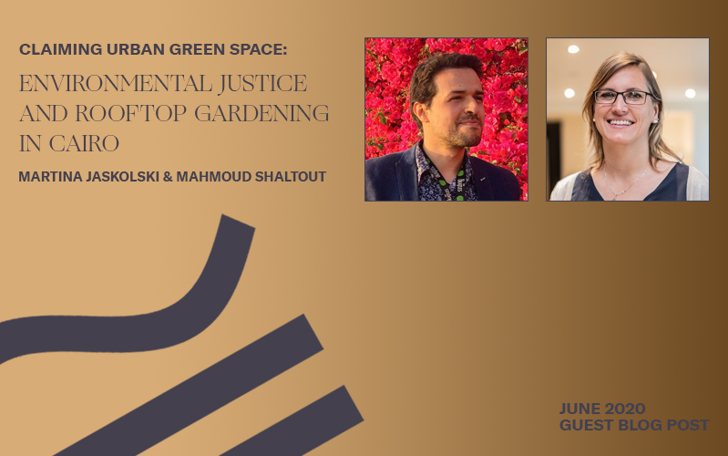 Claiming Urban Green Space: Environmental Justice and Rooftop Gardening in Cairo